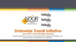 Statewide Transit  Initiative July 8, 2014 – Transit Managers Workshop