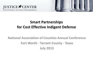 S mart Partnerships  for Cost Effective Indigent Defense