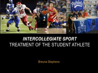 Intercollegiate Sport Treatment of the Student Athlete