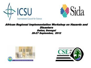 African Regional Implementation Workshop on Hazards and  Disasters Dakar,  Senegal