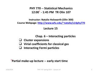 PHY 770 -- Statistical Mechanics 12:00 * - 1:45  P M  TR Olin 107