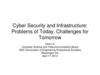 Cyber Security and Infrastructure: Problems of Today, Challenges for Tomorrow