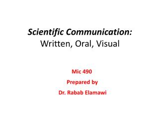 Scientific Communication: Written, Oral, Visual