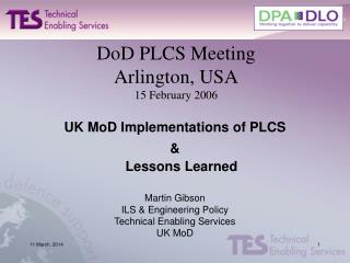 DoD PLCS Meeting Arlington, USA 15 February 2006