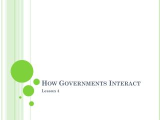 How Governments Interact