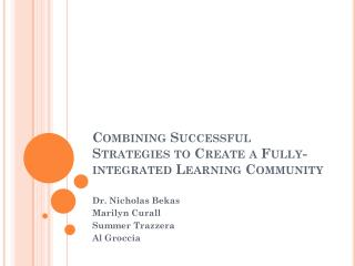 Combining Successful  Strategies to Create a Fully-integrated Learning Community