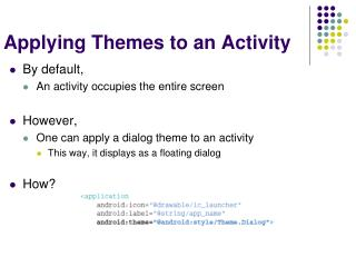 Applying Themes to an Activity