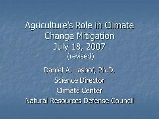 Agriculture's Role in Climate Change Mitigation July 18, 2007  (revised)