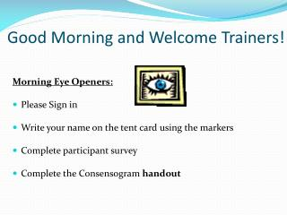 Good Morning and Welcome Trainers!