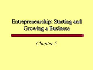 Entrepreneurship: Starting and Growing a Business