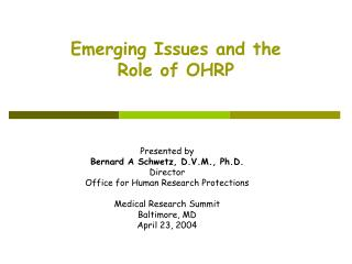 Emerging Issues and the  Role of OHRP