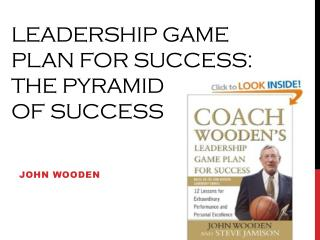 Leadership game plan for success:  The Pyramid  of  Success