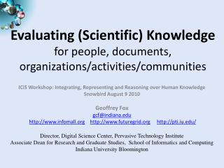 Evaluating (Scientific) Knowledge for people, documents, organizations/activities/communities