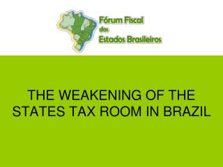 THE WEAKENING OF THE STATES TAX ROOM IN BRAZIL