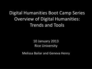 Digital Humanities Boot Camp Series Overview of Digital Humanities: Trends and Tools