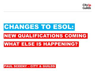 CHANGES TO ESOL: