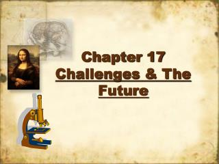 Chapter 17 Challenges & The Future