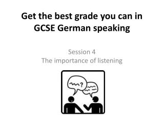 Get the best grade you can in GCSE German speaking