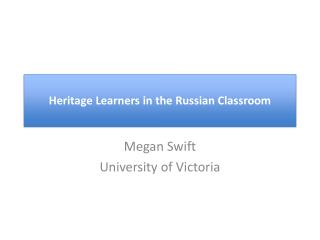 Heritage Learners in the Russian Classroom