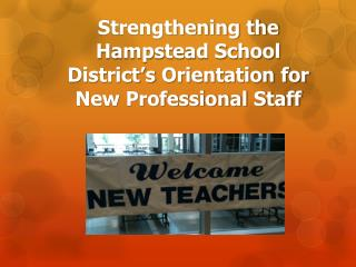 Strengthening the Hampstead School District's Orientation for New Professional Staff