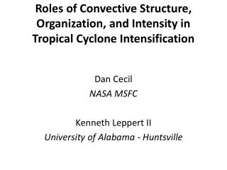 Roles of Convective Structure, Organization, and Intensity in Tropical Cyclone Intensification