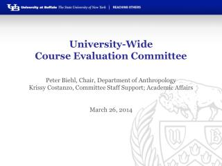 University-Wide  Course Evaluation Committee Peter Biehl, Chair, Department of Anthropology