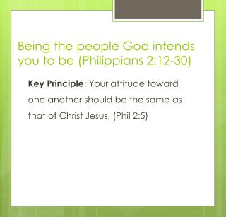 Being the people God intends you to be (Philippians 2:12-30)