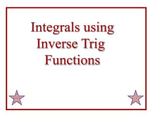 Integrals using Inverse Trig  Functions