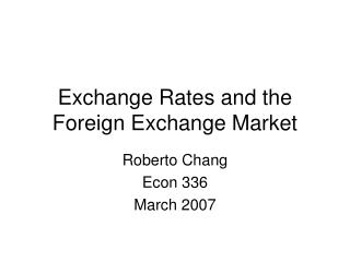 Exchange Rates and the Foreign Exchange Market