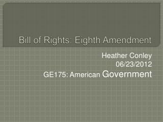 Bill of  Rights: Eighth Amendment