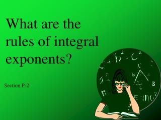 What are the rules of integral exponents?