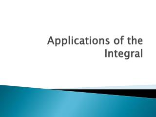 Applications of the Integral