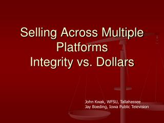 Selling Across Multiple Platforms Integrity vs. Dollars