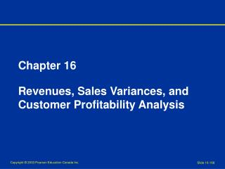 Chapter 16 Revenues, Sales Variances, and Customer Profitability Analysis