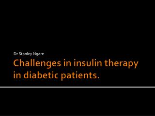 Challenges in insulin therapy in diabetic patients.