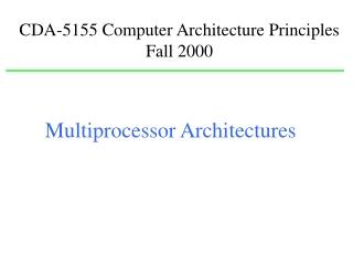 CDA-5155 Computer Architecture Principles Fall 2000