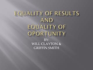 EQUALITY OF RESULTS AND EQUALITY OF OPORTUNITY
