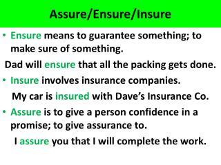 Assure/Ensure/Insure