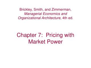Chapter 7:  Pricing with  Market Power