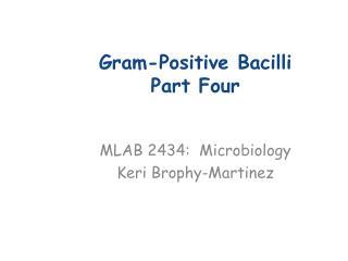 Gram-Positive Bacilli Part Four