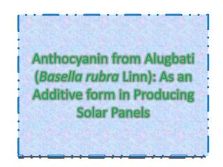 Anthocyanin from Alugbati ( Basella rubra  Linn): As an Additive form in Producing Solar Panels