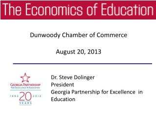 Dr. Steve Dolinger President Georgia Partnership for Excellence  in Education
