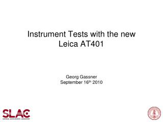 Instrument Tests with the new  Leica  AT401