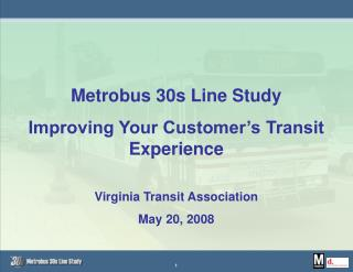 Metrobus 30s Line Study  Improving Your Customer's Transit Experience Virginia Transit Association