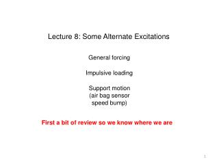 Lecture 8: Some Alternate Excitations