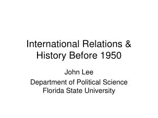 International Relations & History Before 1950