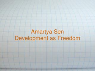 Amartya Sen Development as Freedom