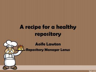 A recipe for a healthy repository