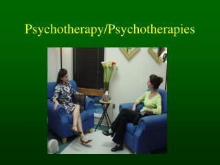 Psychotherapy/Psychotherapies