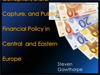 Corruption, State Capture,  and Public Financial Policy in Central  and Eastern Europe